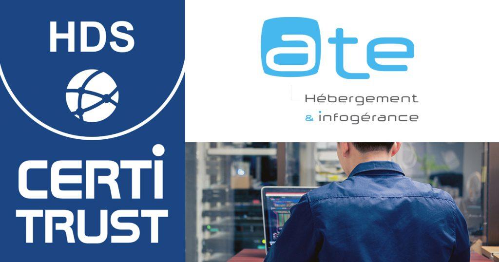 ATE hébergeur certifié HDS hébergement infogérance données de santé